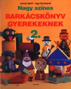 Nagy barkácskönyv gyerekeknek 2
